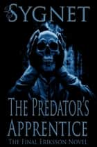 The Predator's Apprentice ebook by LS Sygnet
