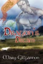 Dragon's Dream ebook by Mary Gillgannon