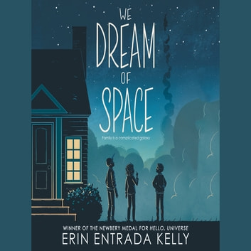 We Dream of Space audiobook by Erin Entrada Kelly
