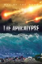 The Apocalypse - Day of the Dogs ebook by