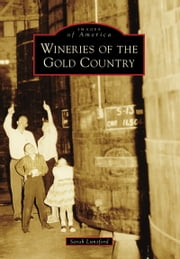 Wineries of the Gold Country ebook by Sarah Lunsford