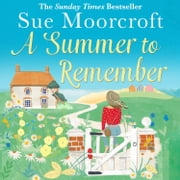 A Summer to Remember audiobook by Sue Moorcroft