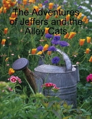 The Adventures of Jeffers and the Alley Cats ebook by Michael Yager