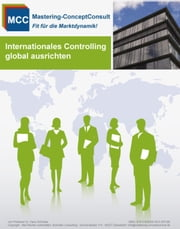 Internationales Controlling erfolgreich ausrichten - Der Leitfaden für ein erfolgreiches internationales Controlling ebook by Kobo.Web.Store.Products.Fields.ContributorFieldViewModel
