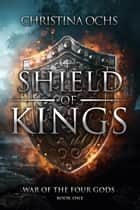 Shield of Kings ebook by Christina Ochs