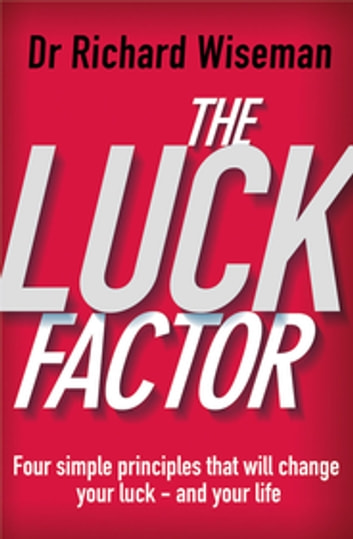 The Luck Factor - The Scientific Study of the Lucky Mind ebook by Richard Wiseman