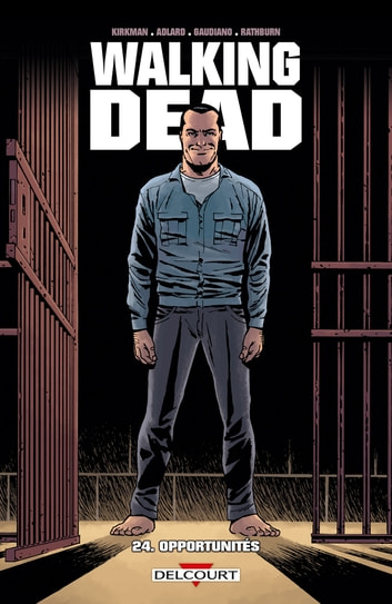 Walking Dead T24 - Opportunités eBook by Robert Kirkman,Charlie Adlard,Stefano Gaudiano