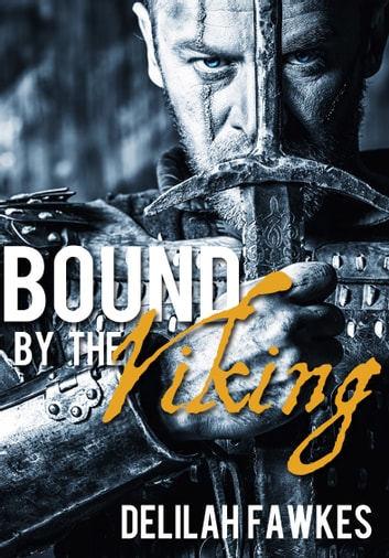 Bound by the Viking: The Full Novel ebook by Delilah Fawkes