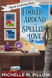 Fooled Around and Spelled in Love - A Cozy Paranormal Mystery ebook by Michelle M. Pillow