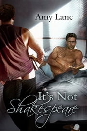 It's Not Shakespeare ebook by Amy Lane