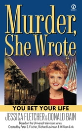 Murder, She Wrote: You Bet Your Life ebook by Jessica Fletcher,Donald Bain