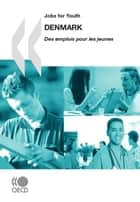 Jobs for Youth/Des emplois pour les jeunes: Denmark 2010 ebook by Collective