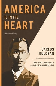 America Is in the Heart - A Personal History ebook by alquizola, Lane Ryo Hirabayashi, Marilyn C. Alquizola