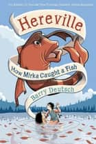 Hereville - How Mirka Caught a Fish ebook by Barry Deutsch