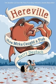 Hereville - How Mirka Caught a Fish ebook by Barry Deutsch,Hansen Literary Agency