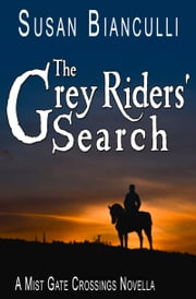 The Grey Riders' Search ebook by Susan Bianculli