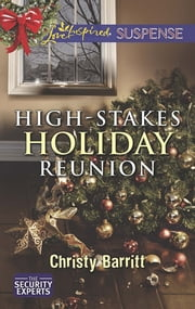 High-Stakes Holiday Reunion (Mills & Boon Love Inspired Suspense) (The Security Experts, Book 3) ebook by Christy Barritt