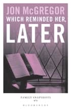 Which reminded her, later ebook by Jon McGregor