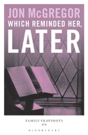 Which reminded her, later - Family Snapshots ebook by Jon McGregor