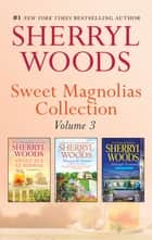 Sweet Magnolias Collection Bks 6-8/Sweet Tea At Sunrise/Honeysuckle Summer/Midnight Promises ebook by Sherryl Woods
