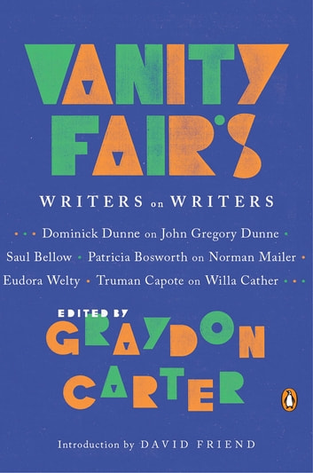 Vanity Fair's Writers on Writers eBook by
