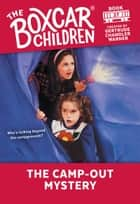 The Camp-Out Mystery ebook by Gertrude Chandler Warner