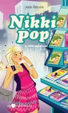Nikki Pop 6 : SOS paparazzi ebook by Bérubé Jade