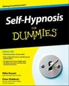 Self-Hypnosis For Dummies ebook by Mike Bryant, Peter Mabbutt