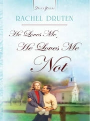 He Loves Me, He Loves Me Not ebook by Rachel Druten