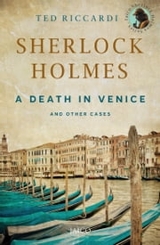 Sherlock Holmes A Death in Venice and other cases ebook by Ted Riccardi