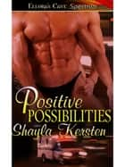 Positive Possibilites ebook by Shayla Kersten
