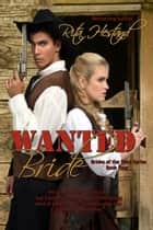 Wanted: Bride (Book Four of the Brides of the West Series) ebook by Rita Hestand