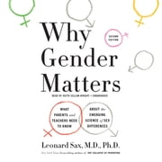 Why Gender Matters - What Parents and Teachers Need to Know about the Emerging Science of Sex Differences audiobook by Leonard Sax MD, PhD