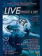 Live Without a Net ebook by Lou Anders,Pat Cadigan