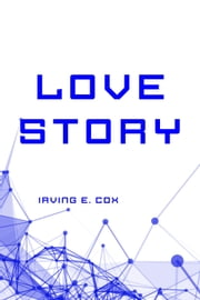 Love Story ebook by Irving E. Cox