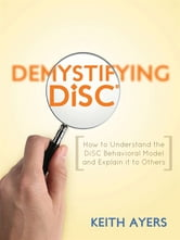 Demystifying DiSC® ebook by Keith Ayers