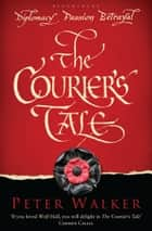 The Courier's Tale ebook by Peter Walker