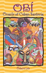 Obí - Oracle of Cuban Santería ebook by Ócha'ni Lele