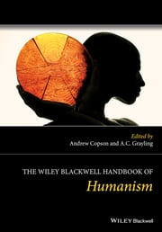 The Wiley Blackwell Handbook of Humanism ebook by Andrew Copson,A. C. Grayling