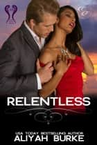 Relentless ebook by Aliyah Burke