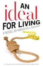 An Ideal for Living ebook by Marshall Moore