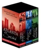 The Atlanta Series ebook by Kemmie Michaels