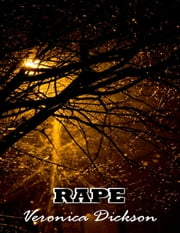 Rape ebook by Veronica Dickson