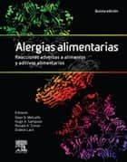 Alergias alimentarias. Reacciones adversas a alimentos y aditivos alimentarios ebook by Dean D Metcalfe, Hugh A. Sampson, MD,...