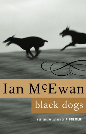 Black Dogs - A Novel eBook by Ian McEwan