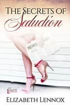 The Secrets of Seduction ebook by
