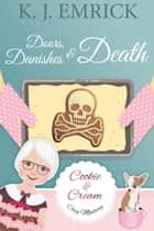 Doors, Danishes & Death - A Cookie and Cream Cozy Mystery, #3 ebook by K.J. Emrick