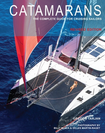 Catamarans - The Complete Guide for Cruising Sailors ebook by Gregor Tarjan