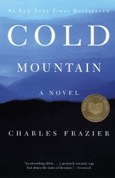 Cold Mountain - A Novel ebook by Charles Frazier