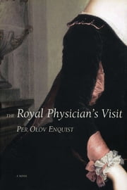 The Royal Physician's Visit ebook by Per Olov Enquist